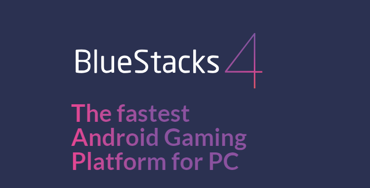Bluestacks 4 est disponible: vos applications Android sur PC